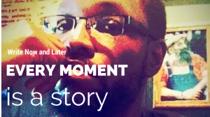 every.moment.is.a.story